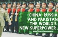 China, Russia and Pakistan: The World's New Superpower Axis