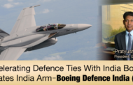 Accelerating Defence Ties With India, Boeing Creates Indian Arm–Boeing Defense India