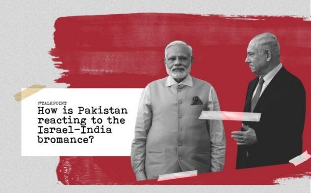 How is Pakistan Reacting to the Israel-India Bromance?