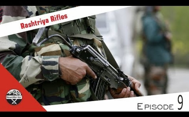 Rashtriya Rifles: Masters of Counter Insurgency