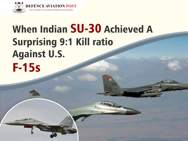 When Indian SU-30 Achieved a Surprising 9:1 Kill Ratio Against U.S. F-15S