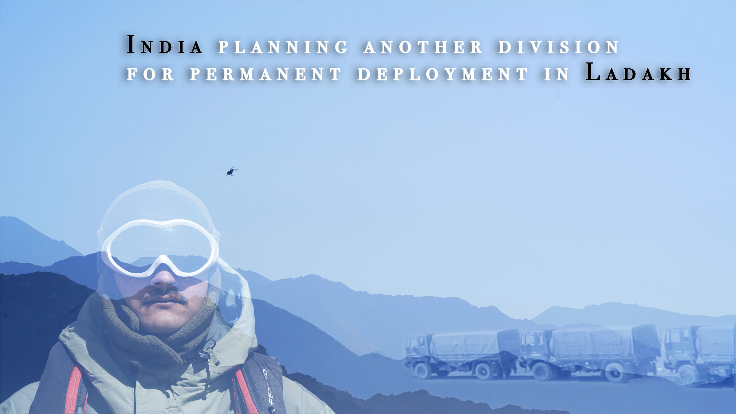 India planning another division for permanent deployment in Ladakh